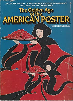 Golden Age of the American Poster, the A Concise Edition of the American Poster Renaissance