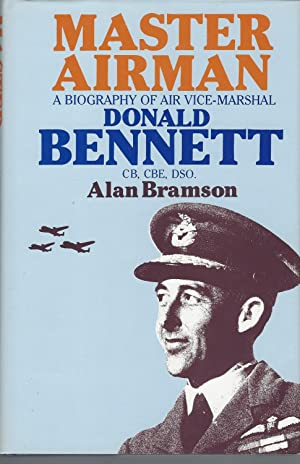 Master Airman Biography of Air Vice-marshal Donald Bennett