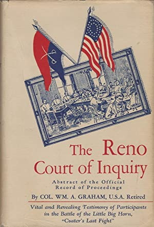Abstract Of The Official Record Of Proceedings Of The Reno Court Of Inquiry, Convened At Chicago,...