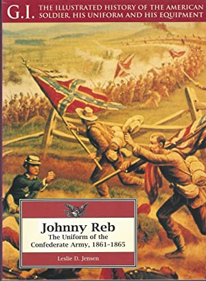Johnny Reb: The Uniform Of The Confederate Army, 1861-1865 ** Signed **