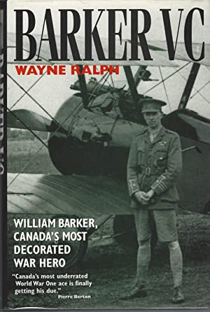 Barker VC William Barker, Canada's Most Decorated War Hero (** Signed)
