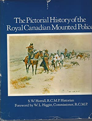Pictorial History Of The Royal Canadian Mounted Police