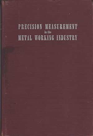 Precision Measurement In The Metal Working Industry (1965)