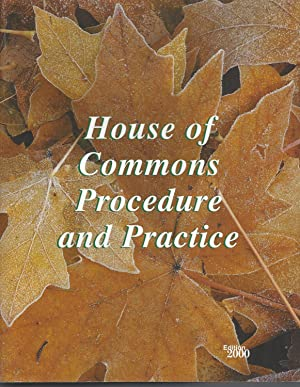 House Of Commons Procedure And Practice (2000 Ed.)