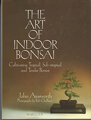 The Art of Indoor Bonsai