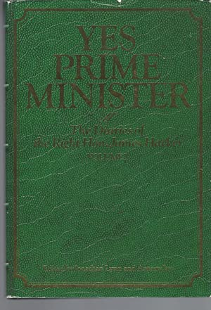 Yes Prime Minister The Diaries of the Right Hon. James Hacker Volume I
