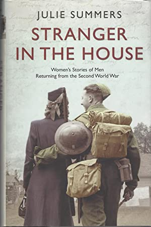 A Stranger in the House Women's Stories of Men Returning from the Second World War