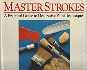Master Strokes: A Practical Guide To Decorative Paint Techniques