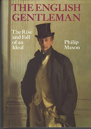 English Gentleman The Rise and Fall of an Ideal