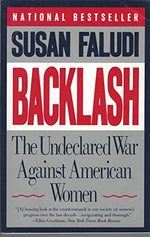Backlash The Undeclared War Against American Women