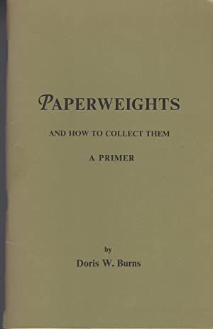 Paperweights And How To Collect Them : A Primer ** Signed **