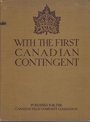 With The First Canadian Contingent: Published On Behalf Of The Canadian Field Comforts Commission