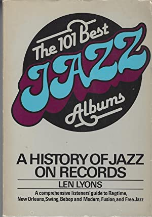 101 Best Jazz Albums A History of Jazz on Records