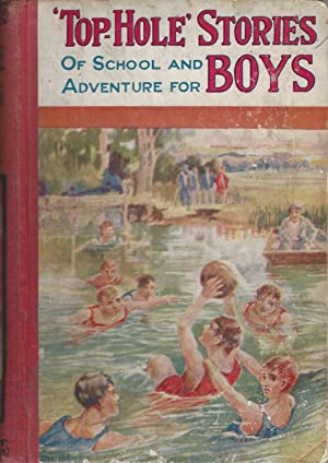 ' Top Hole ' Stories Of School And Adventure For Boys , Tales Of School, Of Fun And Adventure And...