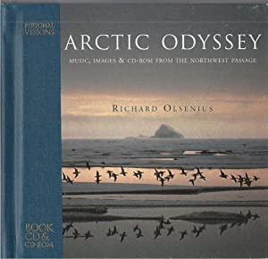 Arctic Odyssey Music, Images & Cd-Rom from the Northwest Passage with Cdrom