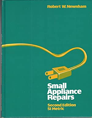 Small Appliance Repairs: Second Edition, S I Metric