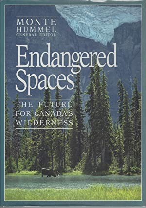Endangered Spaces: The Future For Canada's Wilderness ** Signed **
