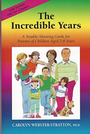 Incredible Years: A Trouble-shooting Guide For Parents Of Children Aged 2-8 Years