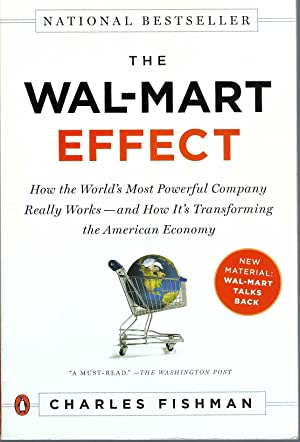 The Wal-Mart Effect How the World's Most Powerful Company Really Works--And Howit's Transforming ...