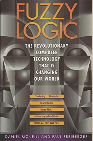 Fuzzy Logic The Revolutionary Computer Technology That Is Changing Our World