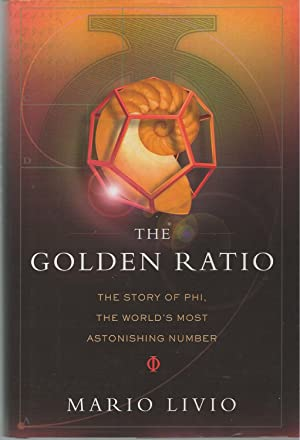The Golden Ratio The Story of Phi, the World's Most Astonishing Number