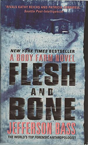 Flesh and Bone A Body Farm Novel