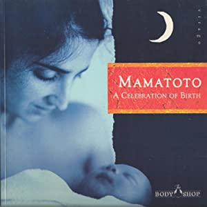 Mamatoto Body Shop A Celebration of Birth