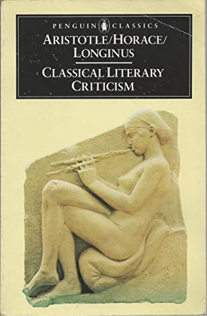 Classical Literary Criticism Poetics; Ars Poetica; On the Sublime
