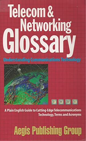 Telecom & Networking Glossary Understanding Communications Technology