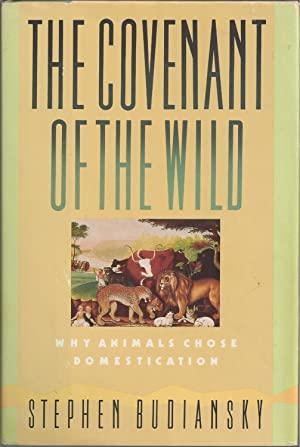 Covenant Of The Wild, The Why Animals Choose Domestication