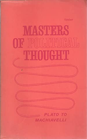 Masters Of Political Thought, Vol. 1 Plato: Foster Michael B.