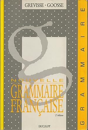 Nouvelle Grammaire Francaise: Grevisse, Maurice &