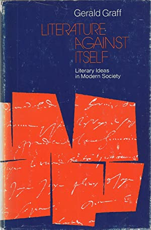 Literature Against Itself Literary Ideas in Modern Society