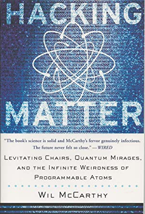 Hacking Matter Levitating Chairs, Quantum Mirages, and the Infinite Weirdness of Programmable Atoms