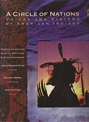 A Circle of Nations Voices and Visions of American Indians