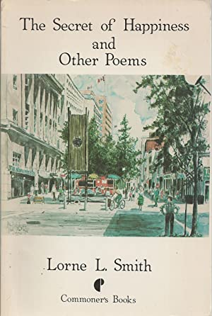 Secret Of Happiness And Other Poems, The: Smith Lorne L.