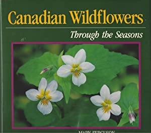 Canadian Wildflowers: Through The Seasons