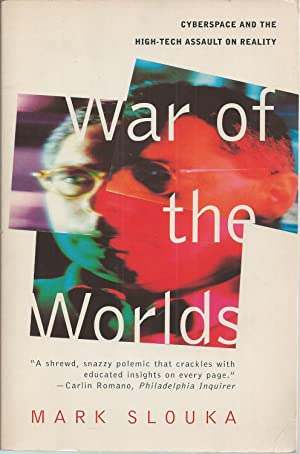 War Of The Worlds Cyberspace And The High-tech Assault On Reality
