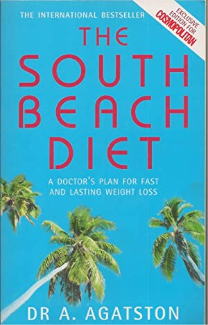 The South Beach Diet A Doctor's Plan for Fast and Lasting Weight Loss