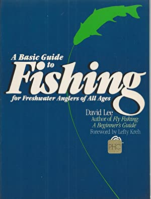 A Basic Guide to Fishing For Freshwater Anglers of All Ages