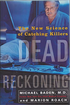Dead Reckoning The New Science of Catching Killers