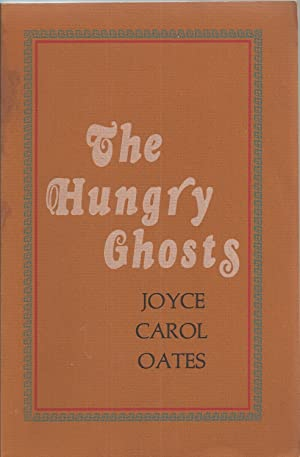 Hungry Ghosts, The Seven Allusive Comedies: Oates, Joyce Carol