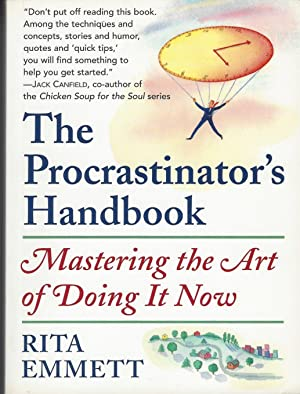 Procrastinator's Handbook Mastering the Art of Doing it Now