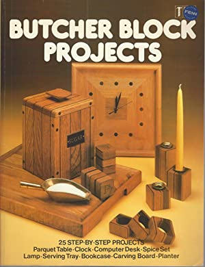 Butcher Block Projects: 25 Step-By-Step Projects
