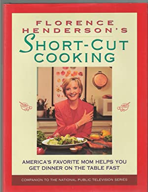 Florence Henderson's Short-cut Cooking America's Favorite Mom Helps You Get Dinner on the Table Fast