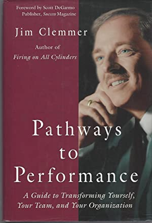 Pathways To Performance: A Guide To Transforming Yourself, Your Team, And Your Organization. ** S...