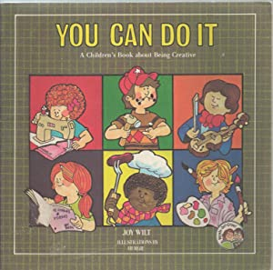 You Can Do It A Children's Book about Being Creative