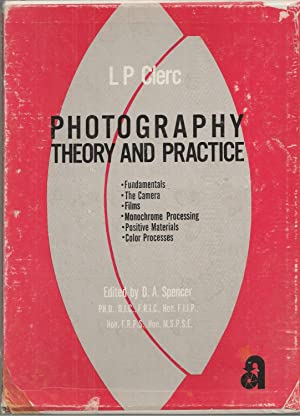 Photography Theory And Practice. Vol. 1 & 2 Fundamentals, the Camera, Films, Monochrome Processin...