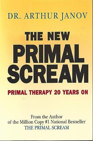 New Primal Scream Primal Therapy 20 Years: Janov, Arthur