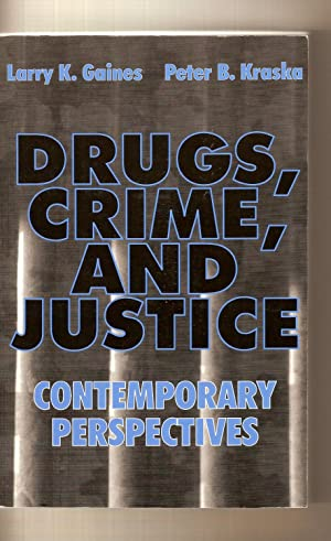 Drugs Crime and Justice Contemporary Perspectives